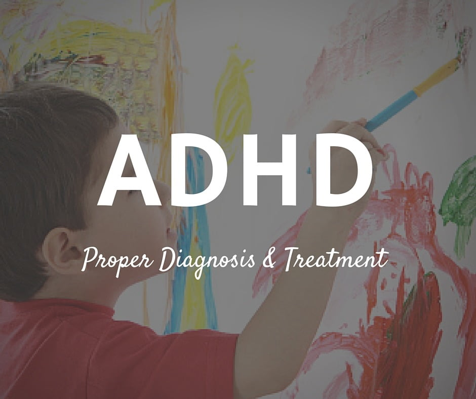 ADHD in Children-Proper Diagnosis and Treatment-1