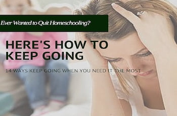 Ever wanted to quit homeschooling