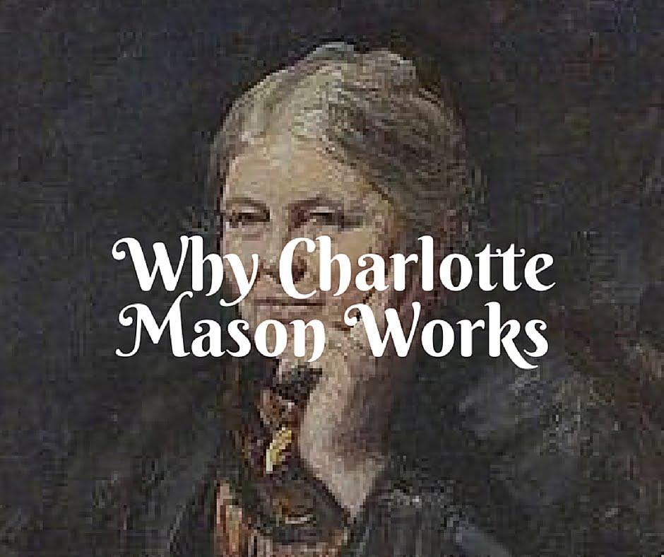 Why Charlotte Mason Works