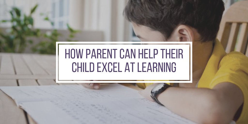 How Parent can help their child excel at learning